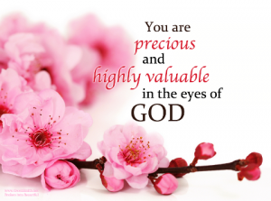 You are valuable in the eyes of God